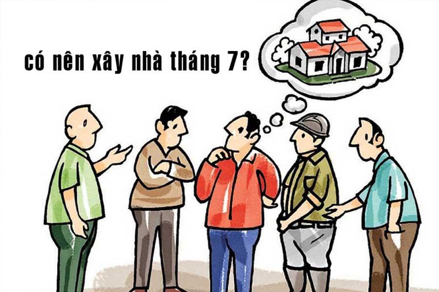 co-nen-xay-nha-thang-7-hay-khong